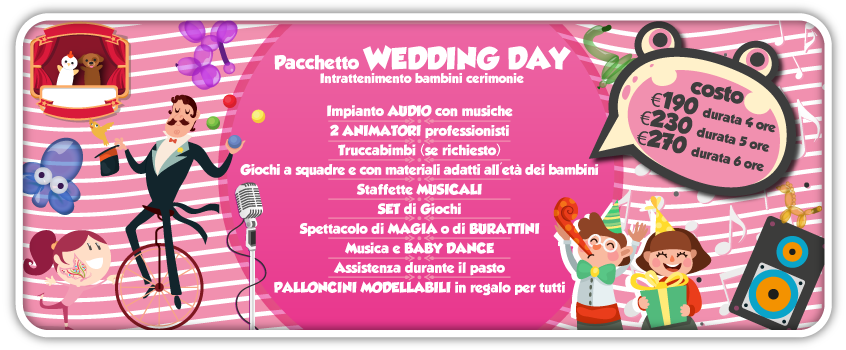 elenco di tutto quello che comprende il pacchetto wedding day, una delle feste per bambini a roma proposte da tb animazione